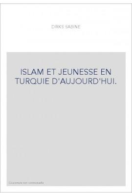 ISLAM ET JEUNESSE EN TURQUIE D'AUJOURD'HUI.