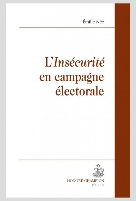 L'INSÉCURITÉ EN CAMPAGNE ÉLECTORALE