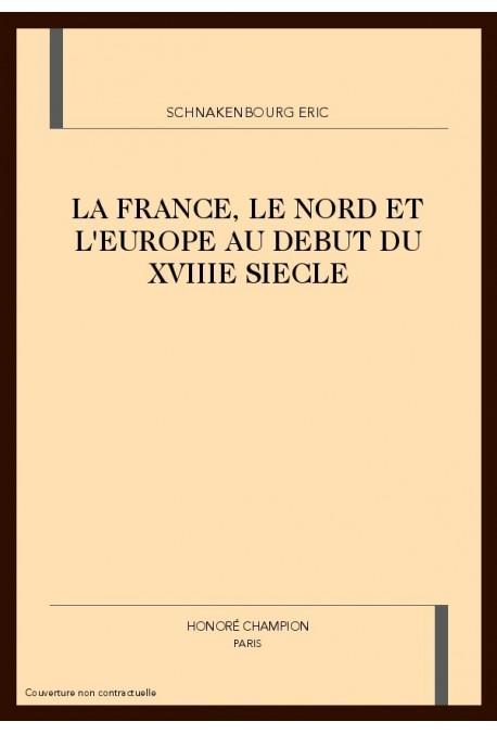 LA FRANCE, LE NORD ET L'EUROPE AU DEBUT DU XVIIIE SIECLE