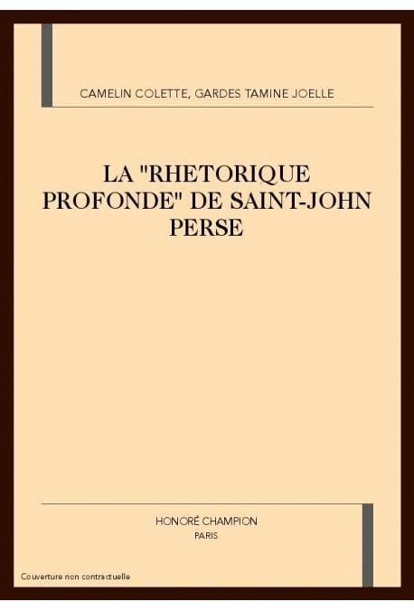 "LA ""RHETORIQUE PROFONDE"" DE SAINT-JOHN PERSE"