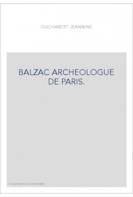 BALZAC ARCHEOLOGUE DE PARIS.