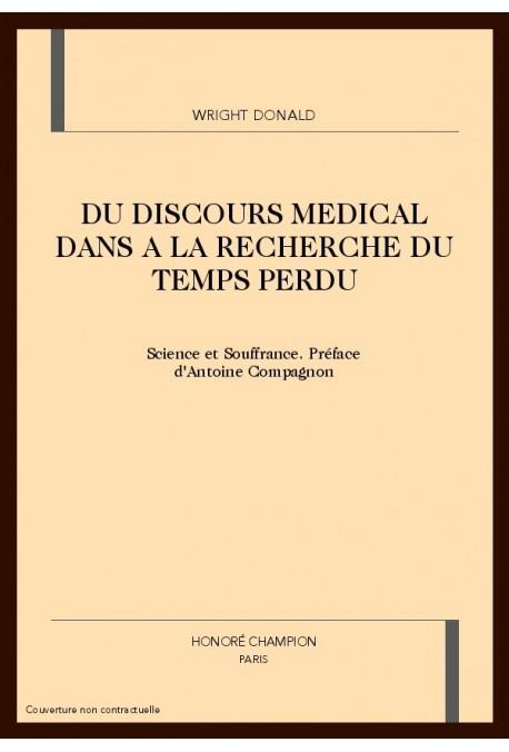 DU DISCOURS MEDICAL DANS A LA RECHERCHE DU TEMPS PERDU. SCIENCE ET SOUFFRANCE