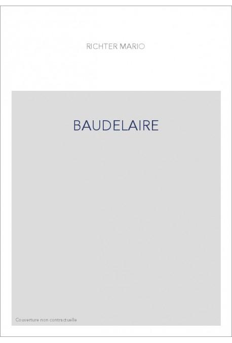 BAUDELAIRE. LES FLEURS DU MAL. LECTURE INTEGRALE.