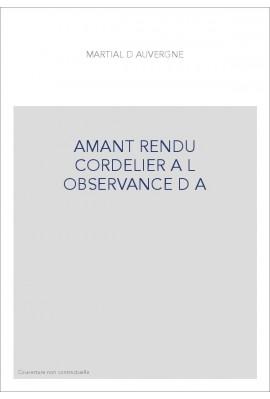 L'AMANT RENDU CORDELIER A L'OBSERVANCE D'AMOUR