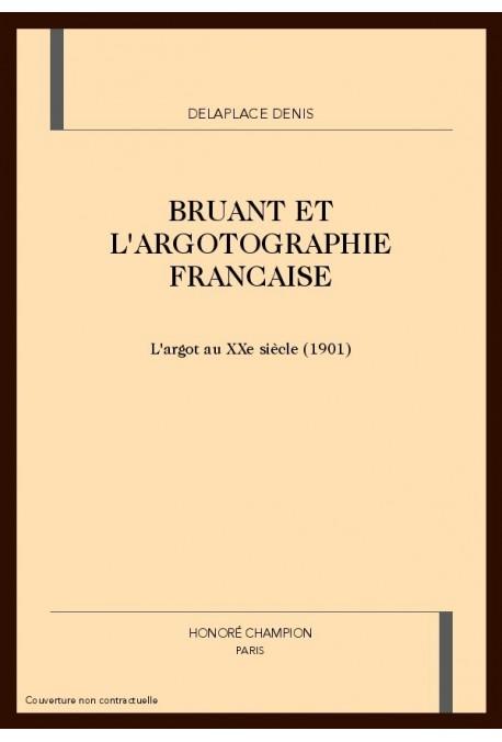 BRUANT ET L'ARGOTOGRAPHIE FRANCAISE