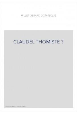 CLAUDEL THOMISTE ?