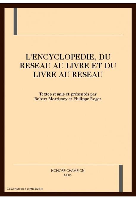 L'ENCYCLOPEDIE, DU RESEAU AU LIVRE ET DU LIVRE AU      RESEAU