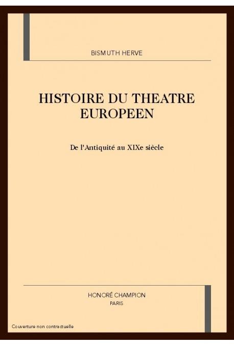 """HISTOIRE DU THEATRE EUROPEEN                           """"DE L'ANTIQUITE AU XIXE SIECLE"""""""