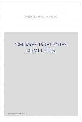 OEUVRES POETIQUES COMPLETES. TOME III. ODES FUNAMBULESQUES, SUIVI D'UN COMMENTAIRE