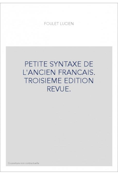 PETITE SYNTAXE DE L'ANCIEN FRANCAIS.(1928)