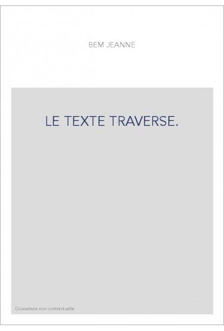 LE TEXTE TRAVERSE.