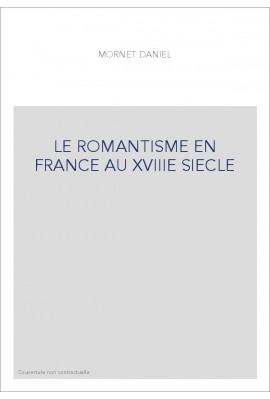 LE ROMANTISME EN FRANCE AU XVIIIE SIECLE