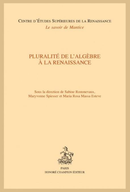 PLURALITÉ DE L'ALGÈBRE À LA RENAISSANCE