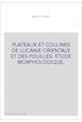 PLATEAUX ET COLLINES DE LUCANIE ORIENTALE ET DES POUILLES. ETUDE MORPHOLOGIQUE.