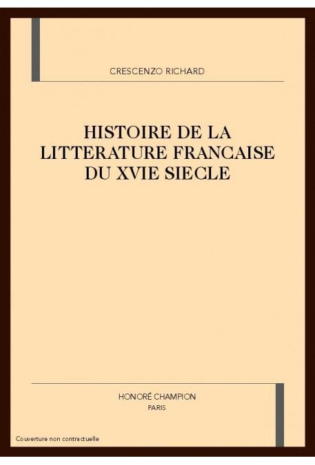 HISTOIRE DE LA LITTERATURE FRANCAISE DU XVIE SIECLE