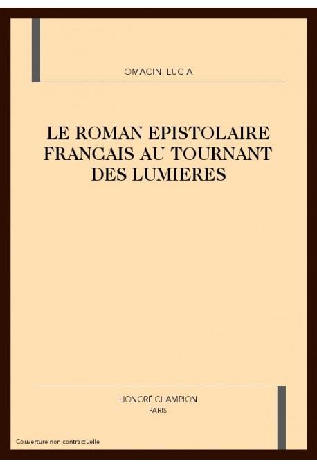 LE ROMAN EPISTOLAIRE FRANCAIS AU TOURNANT DES LUMIERES