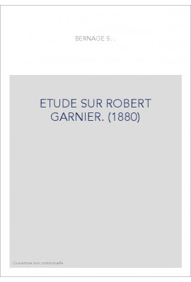 ETUDE SUR ROBERT GARNIER. (1880)