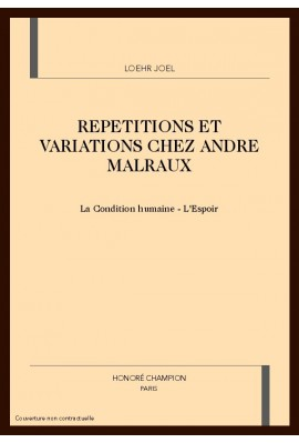REPETITIONS ET VARIATIONS CHEZ ANDRE MALRAUX