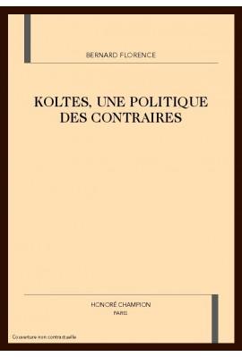KOLTES, UNE POLITIQUE DES CONTRAIRES