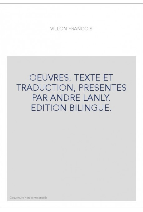 OEUVRES. TEXTE ET TRADUCTION, PRESENTES PAR ANDRE LANLY. EDITION BILINGUE.