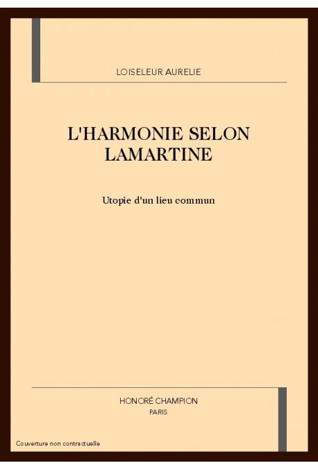 L'HARMONIE SELON LAMARTINE. UTOPIE D'UN LIEU COMMUN
