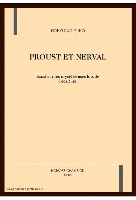 PROUST ET NERVAL. ESSAI SUR LES MYSTERIEUSES LOIS DE L'ECRITURE