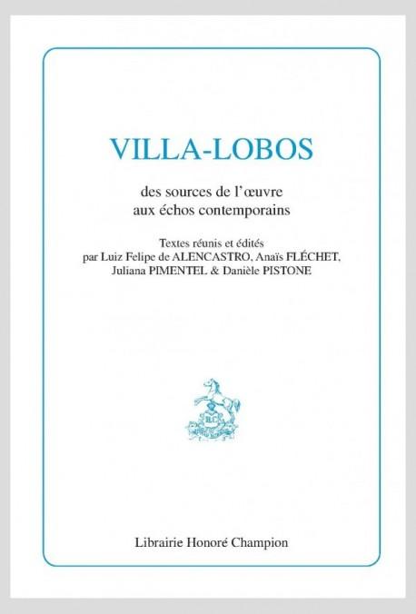 VILLA-LOBOS   DES SOURCES DE L'ŒUVRE AUX ÉCHOS CONTEMPORAINS