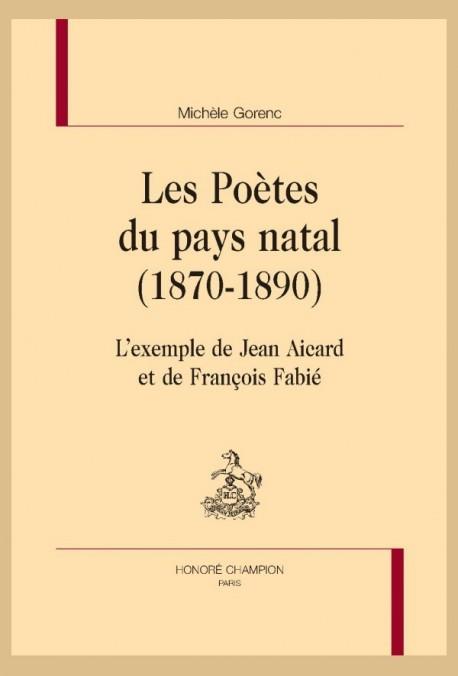 LES POÈTES DU PAYS NATAL (1870-1890)
