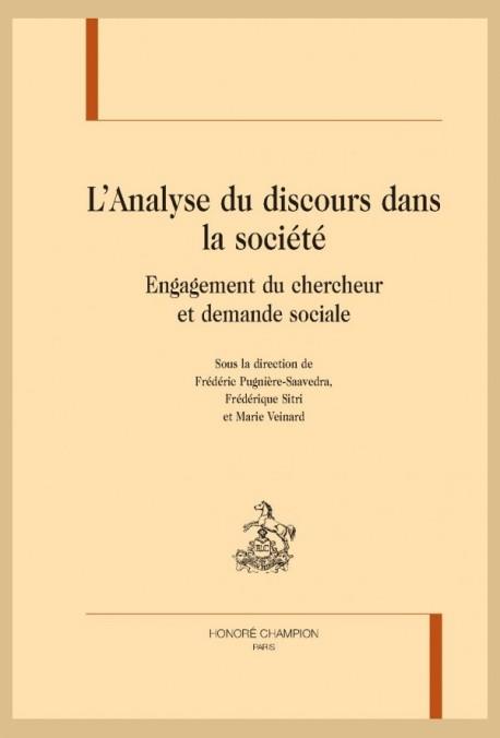 L'ANALYSE DU DISCOURS DANS LA SOCIÉTÉ ENGAGEMENT DU CHERCHEUR ET DEMANDE SOCIALE