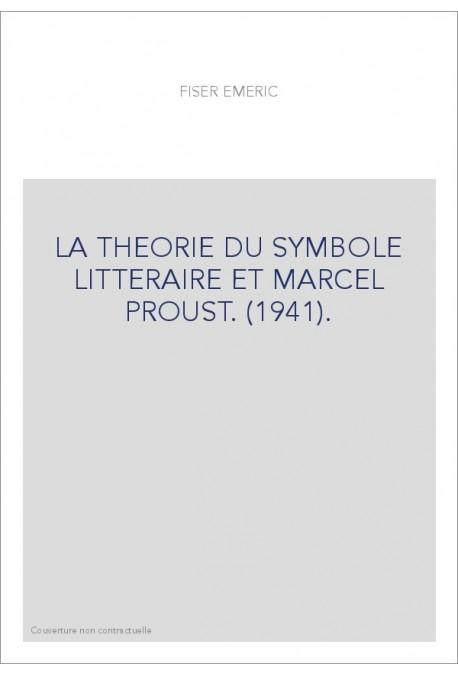 LA THEORIE DU SYMBOLE LITTERAIRE ET MARCEL PROUST. (1941).