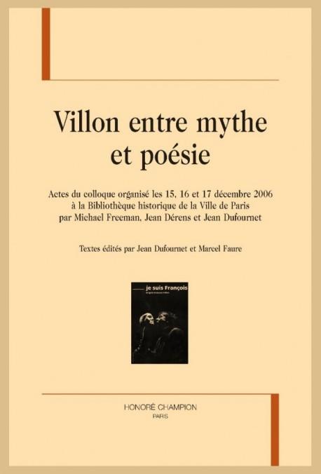 VILLON ENTRE MYTHE ET POESIE