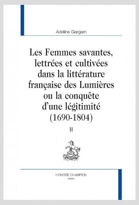 LES FEMMES SAVANTES, LETTRÉES ET CULTIVÉES