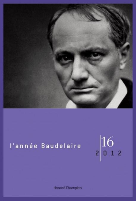 L'ANNÉE BAUDELAIRE N°16. 2012