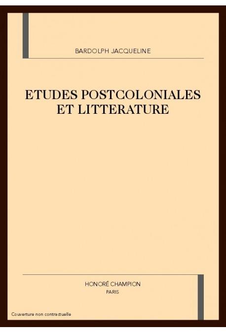 ETUDES POSTCOLONIALES ET LITTERATURE