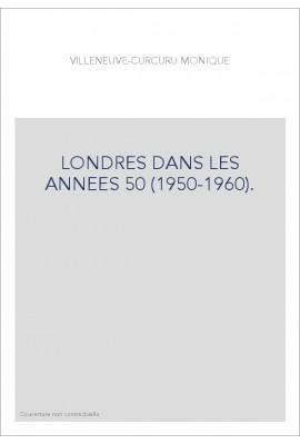 LONDRES DANS LES ANNEES 50 (1950-1960).