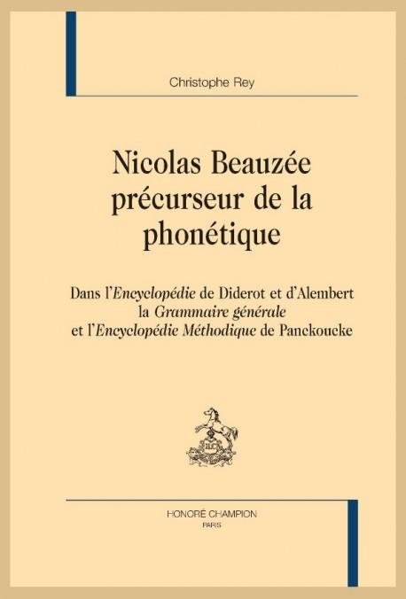 NICOLAS BEAUZEE, PRECURSEUR DE LA PHONETIQUE DANS L'ENCYCLOPéDIE DE DIDEROT ET D'ALEMBERT,