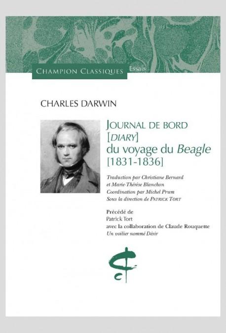 JOURNAL DE BORD [DIARY] DU VOYAGE DU BEAGLE (1831-1836). TRAD. PAR CHRISTIANE BERNARD  et  MARIE-THÉRÈSE BLANCHON