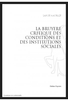 LA BRUYÈRE CRITIQUE DES CONDITIONS ET DES INSTITUTIONS SOCIALES