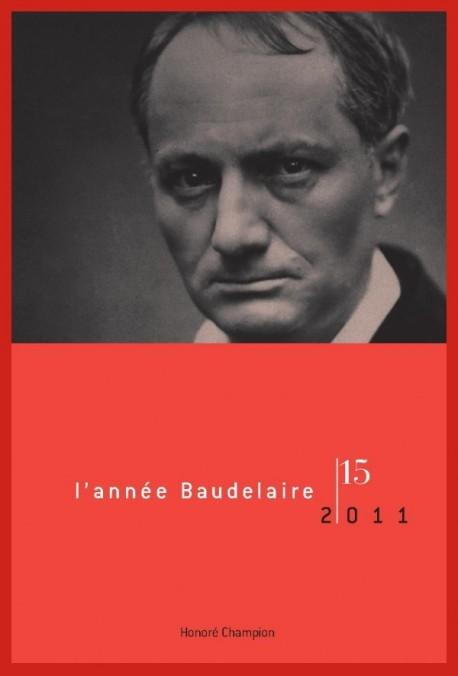 L'ANNÉE BAUDELAIRE N°15. 2011