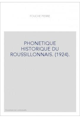 PHONETIQUE HISTORIQUE DU ROUSSILLONNAIS. (1924).