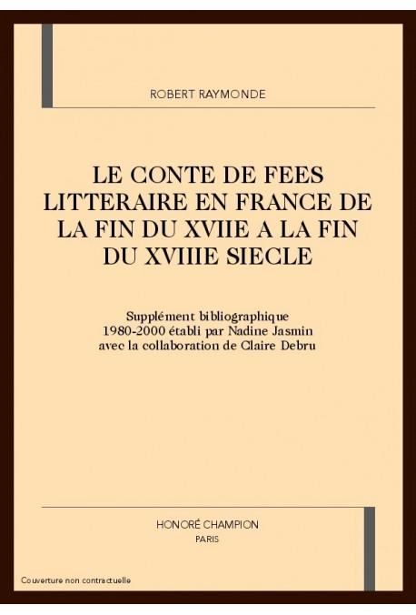 LE CONTE DE FÉES LITTÉRAIRE EN FRANCE DE LA FIN DU  XVIIE À LA FIN DU XVIIIE SIÈCLE