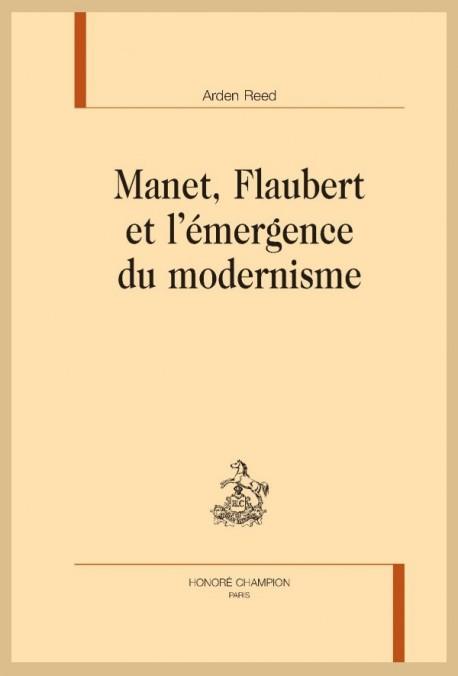 MANET, FLAUBERT ET L'ÉMERGENCE DU MODERNISME