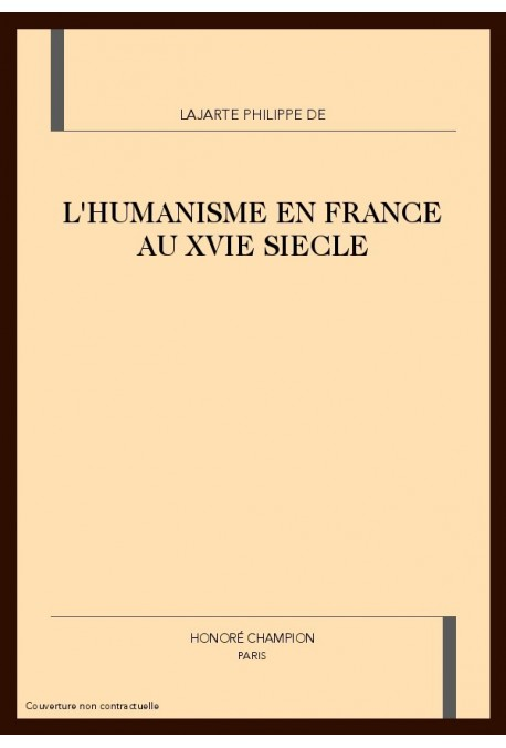 L'HUMANISME EN FRANCE AU XVIE SIECLE