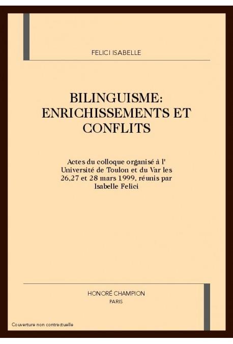 BILINGUISME: ENRICHISSEMENTS ET CONFLITS
