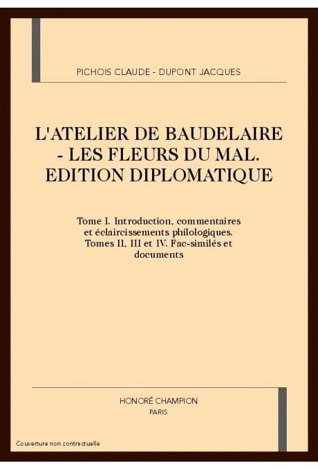 L'ATELIER DE BAUDELAIRE - LES FLEURS DU MAL. EDITION DIPLOMATIQUE