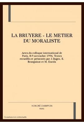 LA BRUYERE - LE METIER DU MORALISTE