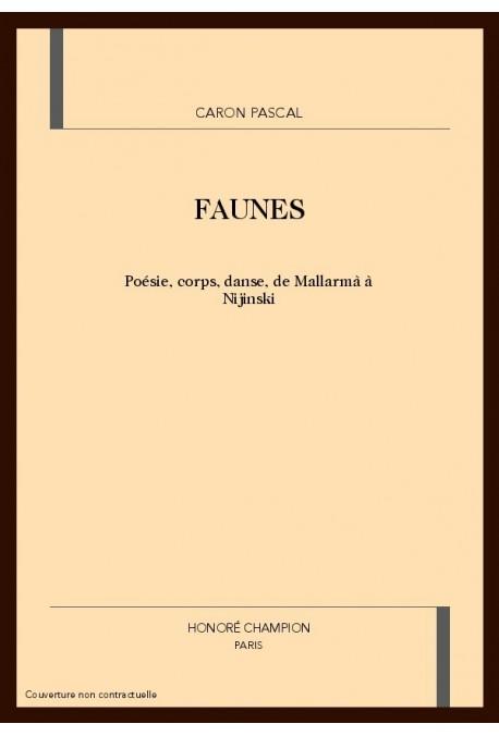 FAUNES. POESIE, CORPS, DANSE, DE MALLARME A NIJINSKI