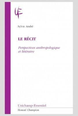 LE RÉCIT   PERSPECTIVES ANTHROPOLOGIQUE ET LITTÉRAIRE