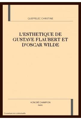 L'ESTHETIQUE DE GUSTAVE FLAUBERT ET D'OSCAR WILDE