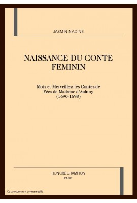 NAISSANCE DU CONTE FEMININ : LES CONTES DE FÉES DE MADAME D'AULNOY (1690-1698)